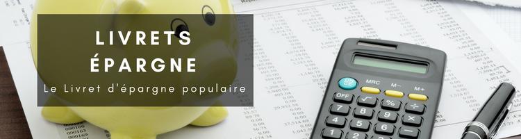 Livret Epargne Populaire Tout Savoir Duree Taux Etc