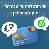 Les cartes de paiement à autorisation systématique
