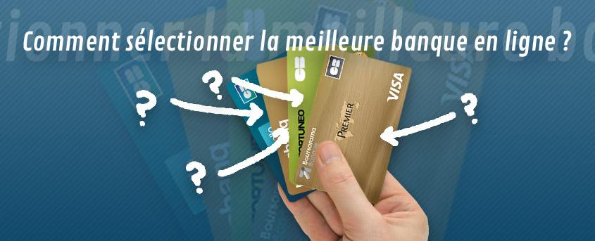 Quelle banque en ligne choisir?