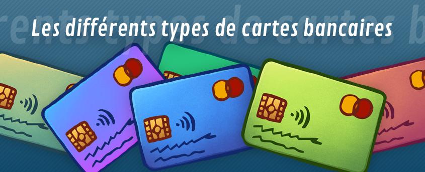 Différents types de cartes bancaires